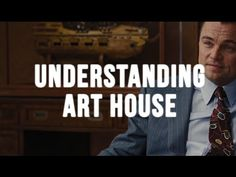 Understanding Art House | The Wolf of Wall Street - 8min video