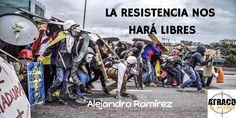LA RESISTENCIA NOS HARÁ LIBRES – www.atracoalpueblo.com – The Bosch's Blog