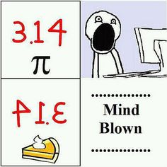 Mind... Blown!Omg I Wonder If This Is Why They Named It Pie!! Lol