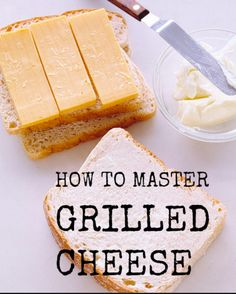 Here's how to master the grilled cheese once and for all!