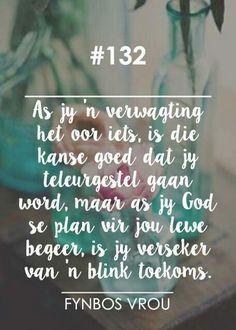 Verwagting x teleurstelling x God se plan vir jou lewe. Bible Quotes, Qoutes, Afrikaanse Quotes, Diy Makeup, Favorite Quotes, Prayers, Wisdom, Faith, Lettering