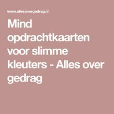 Mind opdrachtkaarten voor slimme kleuters - Alles over gedrag New Career, Yoga For Kids, Growth Mindset, Family Life, Spelling, Coaching, Preschool, Parenting, Mindfulness