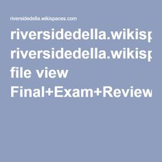 riversidedella.wikispaces.com file view Final+Exam+Review+Key+(with+work).pdf