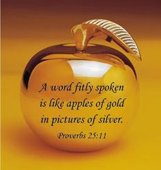 Proverbs A word fitly spoken is like apples of God in picture of silver. Scripture Quotes, Bible Scriptures, Scripture Cards, Gold Quotes, Book Of Proverbs, King James Bible, Favorite Bible Verses, Favorite Quotes, Christian Quotes