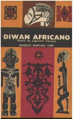 Diwán africano : poetas de expresión portuguesa / traducción, prólogo y notas de Rogelio Martínez Furé - La Habana : Arte y Literatura : ORCALC, cop. 2000 - 2 v.