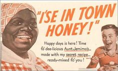 Aunt Jemima has been one stereotype of African-American people that has stood the test of time, albeit with a few modifications. Many people today do not know her racist origins. Old Advertisements, Retro Advertising, Retro Ads, Aunt Jemima Pancakes, Gil Scott Heron, Secret Recipe, Old Ads, Girl Guides, 1950s