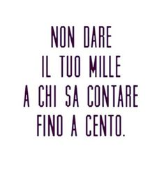Non ne vale la pena, no. Bff Quotes, Tumblr Quotes, Words Quotes, Love Quotes, Inspirational Quotes, Sayings, Motivational, Italian Phrases, Italian Quotes