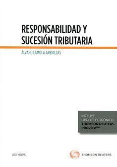 Responsabilidad y sucesión tributaria / Álvaro Lamoca Arenillas