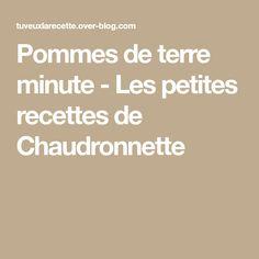 Pommes de terre minute - Les petites recettes de Chaudronnette