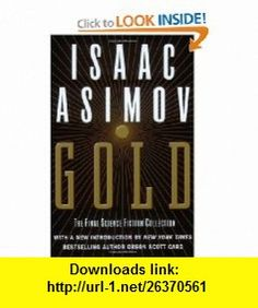 Gold The Final Science Fiction Collection, by: Isaac Asimov