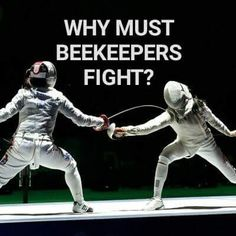 The endless battle between beekeepers continue. It has been decades, yet they continue to poke each other with dull sword. For what they are fighting for is unknown, however what is known is that they are brutal savages awaiting to decapitate the next victim. Beware of the beekeeper. (Visited 70 times, 1 visits today)