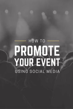 20 Simple Ways to Promote Your Event Using Social Media