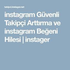 instagram Güvenli Takipçi Arttırma ve instagram Beğeni Hilesi | instager