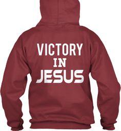 Victory In Jesus Maroon Sweatshirt Back