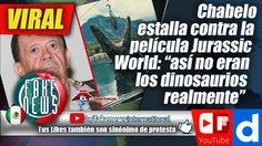 """Chabelo estalla contra la película Jurassic World: """"así no eran los dino..."""