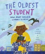 """Read """"The Oldest Student: How Mary Walker Learned to Read"""" by Rita Lorraine Hubbard available from Rakuten Kobo. Imagine learning to read at the age of Discover the true story of Mary Walker, the nation's oldest student who did . Got Books, Books To Read, Book Reviews For Kids, Women In History, Black History, Learn To Read, Read Aloud, How To Raise Money, Book Recommendations"""