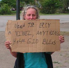 Homeless buy a vowel