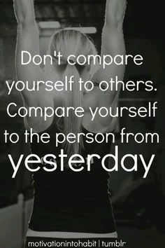 27 Best Dont Compare Yourself To Others Images Thoughts Thinking