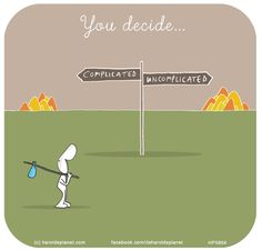 You decide: Complicated or uncomplicated