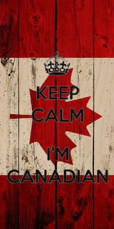'Keep Calm I'm Canadian' w/ Wood Style Background Maple Leaf National Flag - Plywood Wood Print Poster Wall Art Canada Memes, Canada Funny, Canada Eh, Visit Canada, Canadian Facts, Canadian Things, I Am Canadian, Canada Day Images, Canada Day Crafts