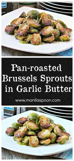 Buttery, Nutty, Garlicky - DELICIOUSLY GOOD - Pan-roasted BRUSSELS SPROUTS in garlic butter. An easy and delicious side dish for Thanksgiving or Christmas! | manilaspoon.com Sprout Recipes, Vegetable Recipes, Cooking Recipes, Healthy Recipes, Keto Recipes, Thanksgiving Side Dishes, Vegetable Side Dishes, Brussels Sprouts, Pan Roasted Brussel Sprouts