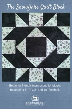 """Snowflake quilt block instructions. 5"""", 7-1/2"""" and 10"""" finished blocks."""