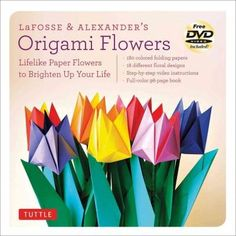 LaFosse & Alexander's Origami Flowers: Lifelike Paper Flowers to Brighten Up Your Life, Pink