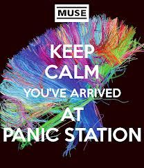 Keep Calm | You've Arrived At Panic Station #Muse