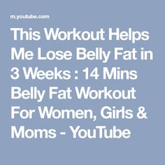 This Workout Helps Me Lose Belly Fat in 3 Weeks : 14 Mins Belly Fat Workout For Women, Girls & Moms - YouTube