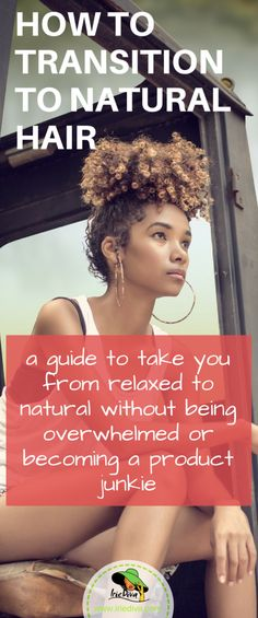 How to transition to natural hair care, a guide to the big chop without becoming overwhelmed or turning into a product junkie. Curly hair, naturalhair, hair color, hair product, relaxed hair