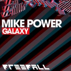 Mike Power - Galaxy  My first release on Beatport Pro back in 2013 :)