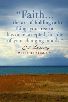 Thoughts on faith from Mere Christianity by C.S. Lewis