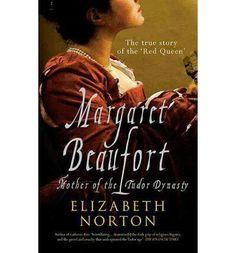 Tudor book on Margaret Beaufort, mother of Henry VII -- I want!