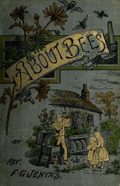 'About Bees' by Rev. F. G. Jenyns. Published at the request, and under the sanction, of the British beekeepers' associ...
