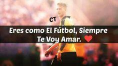 Eres Como El Fútbol, Siempre Te Voy Amar😍