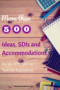 FREE printable list of over 500 SDIs and accommodations for kids who need them. Great list for both parents and educators who are contributing to an IEP or 504.