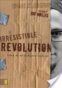 Irresistible Revolution - by Shane Claiborne - been meaning to find time for this