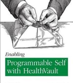 Enabling Programmable Self With Healthvault PDF