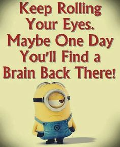 No matter how many times you watch the funny faces of these minions each time they look more funnier…. So we have collected best Most funniest Minions images collection . Read Minions images with Quotes-Humor Memes and Jokes Funny Minion Memes, Minions Quotes, Funny Texts, Minions Minions, Minion Humor, Funny Humor, Minion Sayings, Memes Humor, Funny Quotes For Teens