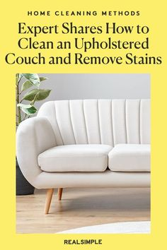 How to Clean an Upholstered Couch—and Remove Tough Stains | The good news is that cleaning an upholstered couch isn't as complicated as you might think, and how you could do it at home without calling a professional. A home cleaning expert shares her best tips for how to clean a microfiber couch and remove those set-in stains. #cleaningtips #cleanhouse #realsimple #stepbystepcleaning #cleaninghacks #cleaningguide