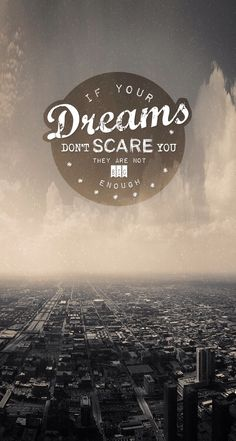 If your #dreams don't scare you, they are not big enough - #motivational #quotes picture message / wallpaper @mobile9