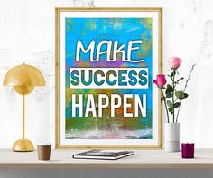 Make success happen, Inspirational quote, Motivational art, poster print, colorful art, Modern art, digital printable, success poster, 8x10 by InArtPrints on Etsy