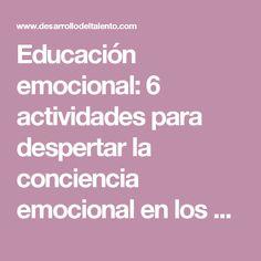 Educación emocional: 6 actividades para despertar la conciencia emocional en los niños, actividades educación emocional | Desarrollo del Talento