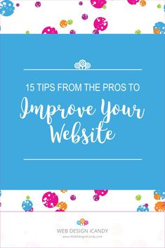 15 Tips to Improve Your Website - Web Design iCandy
