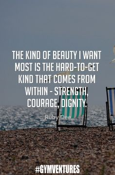 Strength, courage, and dignity.