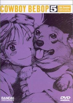 Cowboy Bebop: Ed and Ein... Ein is why Mike always wanted a corgi.
