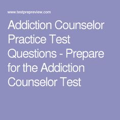 Addiction Counselor Practice Test Questions - Prepare for the Addiction Counselor Test Substance Abuse Counseling, Resume Work, Sober Life, Social Services, School Notes, Test Prep, Therapy Ideas, Social Work, Things To Know