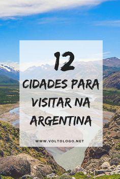 12 cidades para você viajar pela Argentina. Dicas de destinos imperdíveis.