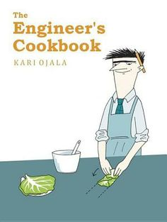 "Read ""The Engineer's Cookbook"" by Kari Ojala available from Rakuten Kobo. The bestseller cookbook in Scandinavia now available in English for engineers, geeks, nerds and their friends across th. Great Books, My Books, Cooking Meme, How To Cook Artichoke, Book Publishing, Nerdy, Audiobooks, Engineering, This Book"