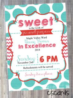 """Sweet"" is the work of Personal Progress. Young Women in Excellence Invitation. Digital Copy Only. Turquoise, Red and Pink. Polka Dots and Chevron!"